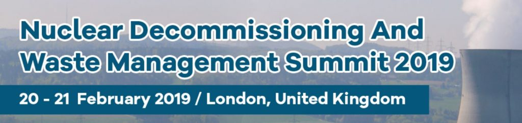 Nuclear Decommissioning & Waste Management Summit 2019